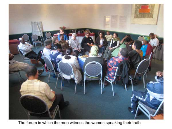The forum in which the men witness the women speaking their truth